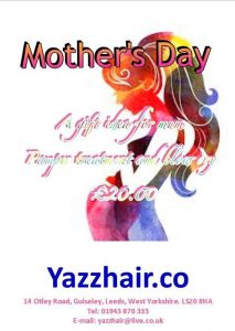 Mothers day gift idea from Yazz Number One Hair salon Guiseley, North Leeds. Treat you mum to a pamper package with fizz!