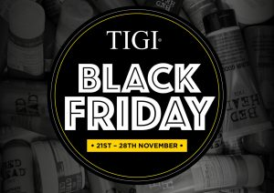 Tigi Black Friday 2016 Offers at Yazz Rawdon, Guiseley and Yeadon