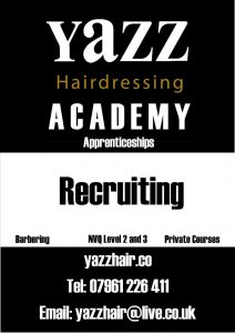 Yazz Hairdressing Academy Recruiting now!